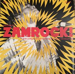Welcome To Zamrock - How Zambias Liberation Led To A Rock Revolution, 1972-1977, Vol.1