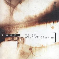 Loop: The Cut And Paste Groove Collection
