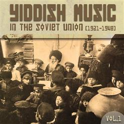 Yiddish Music In The Soviet Union, Vol. 1 (1921-1948)