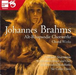 Johannes Brahms - Works For Chorus; Alto Rhapsody