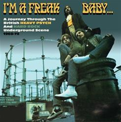 I'm A Freak, Baby... (A Journey Through The British Heavy Psych And Hard Rock Underground Scene 1968-72)