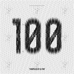 100 (Compiled By DJ PIN)