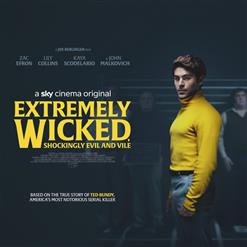 Extremely Wicked, Shockingly Evil and Vile - OST / Красивый, Плохой, Злой - Саундтрек