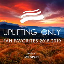 Uplifting Only. Fan Favorites 2018-2019 (Mixed By Ori Uplift)