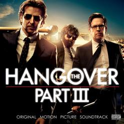 The Hangover: Part III - OST / Мальчишник: Часть III - Cаундтрек