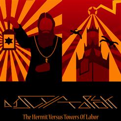 THE HERMIT VERSUS TOWERS OF LABOR